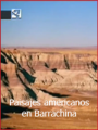 Paisajes americanos en Teruel: el barranco de Barrachina (2009)