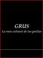 Grus. La ruta cultural de las grullas (2001)