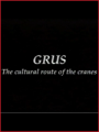 Grus. The cultural route of the cranes (2001)