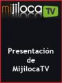 Presentación de MIJILOCATV