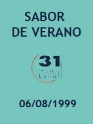 Actualidad semanal – Sabor a verano (06/08/1999)