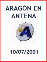 Aragón en Antena (10/07/2001)