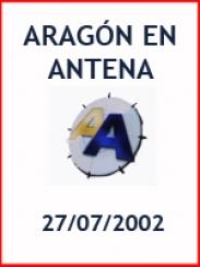 Aragón en Antena (27/07/2002)