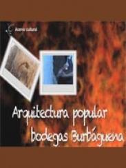 Arquitectura popular. Las bodegas de Burbáguena