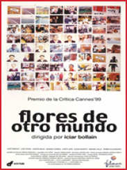 Flores de otro mundo, de Iciar Bollain (1999)