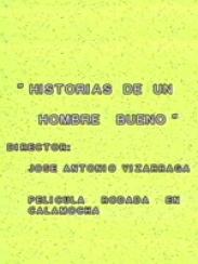 Historia de un hombre bueno, de José Ant. Vizárraga (1987)